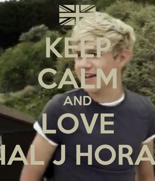KEEP CALM AND LOVE NIAL J HORAN