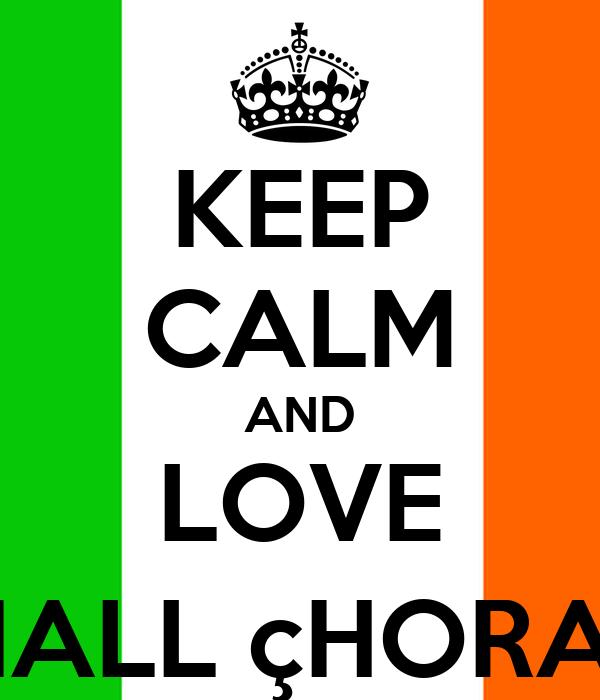KEEP CALM AND LOVE NIALL çHORAN
