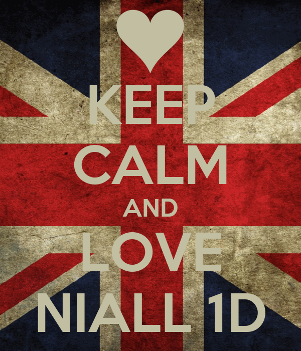 KEEP CALM AND LOVE NIALL 1D