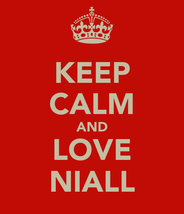 KEEP CALM AND LOVE NIALL
