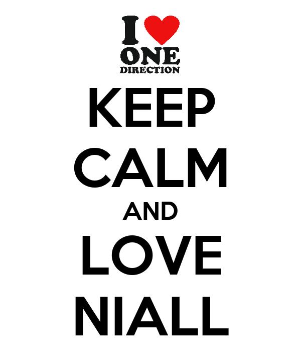 KEEP CALM AND LOVE NIALL