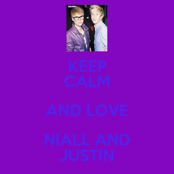 KEEP CALM AND LOVE NIALL AND JUSTIN