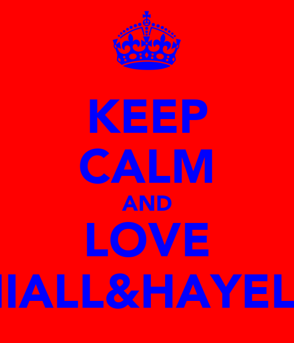 KEEP CALM AND LOVE NIALL&HAYELY
