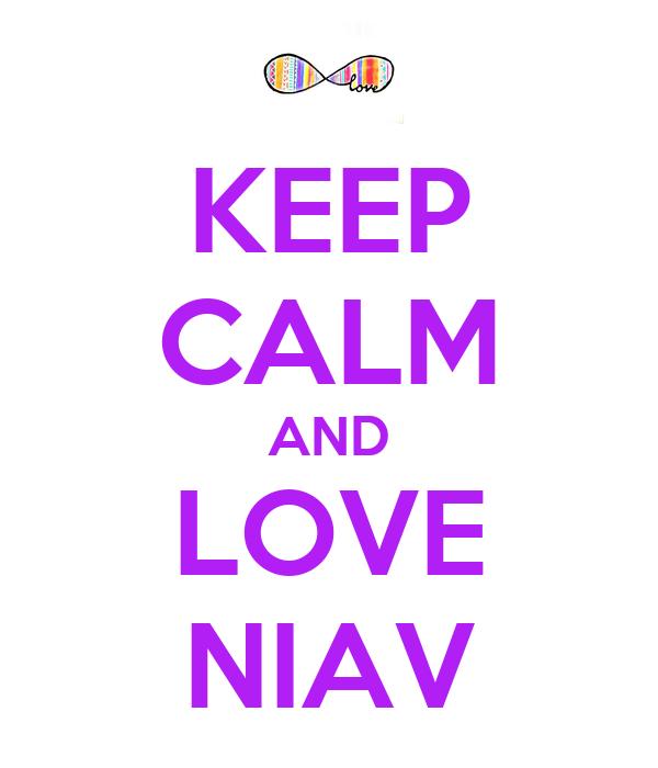 KEEP CALM AND LOVE NIAV