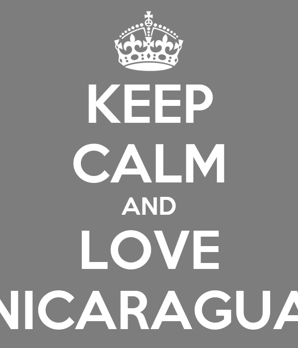KEEP CALM AND LOVE NICARAGUA