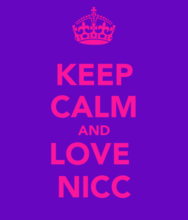 KEEP CALM AND LOVE  NICC