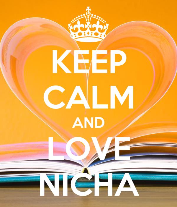 KEEP CALM AND LOVE NICHA