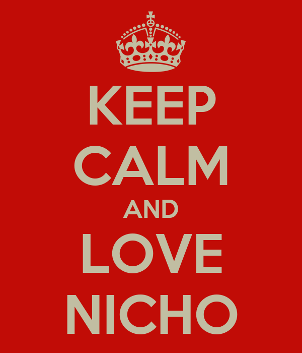 KEEP CALM AND LOVE NICHO