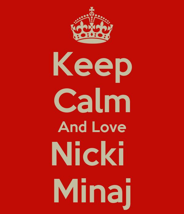 Keep Calm And Love Nicki  Minaj