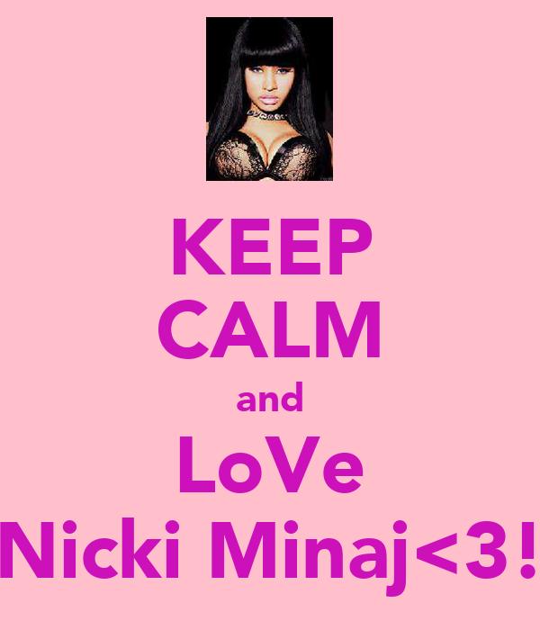 KEEP CALM and LoVe Nicki Minaj<3!