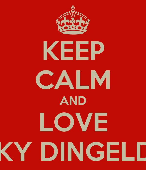 KEEP CALM AND LOVE NICKY DINGELDEIN