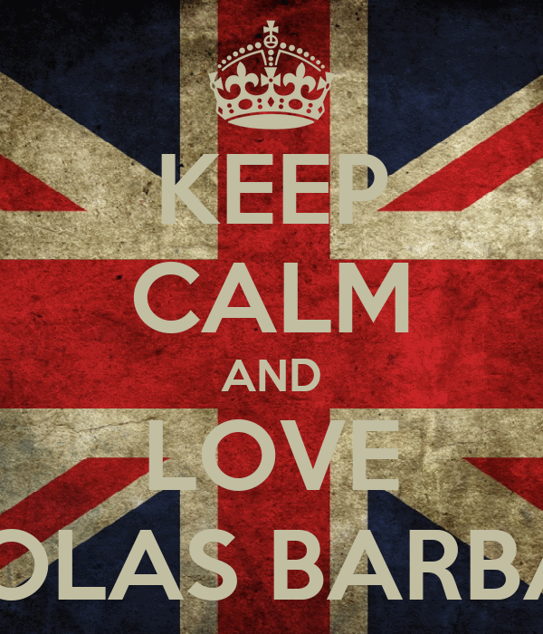 KEEP CALM AND LOVE NICOLAS BARBARO