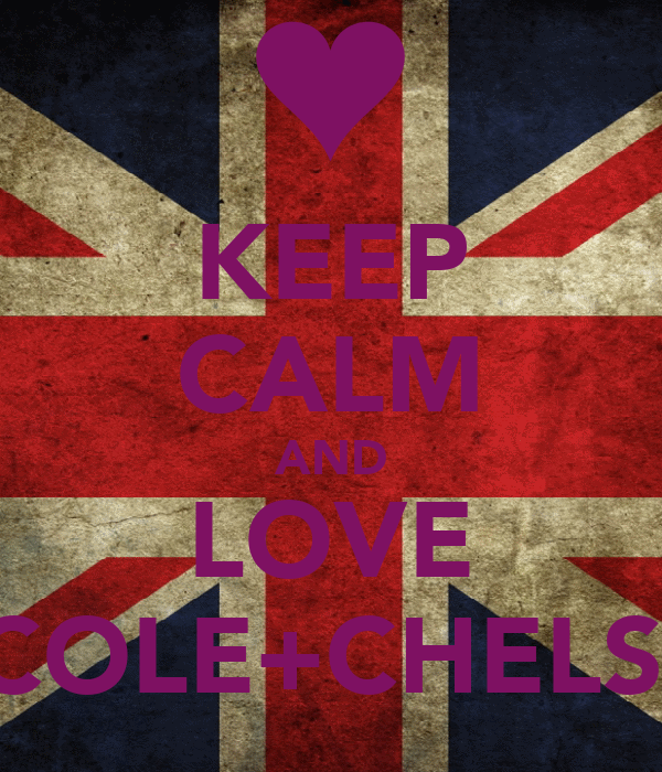 KEEP CALM AND LOVE NICOLE+CHELSEA