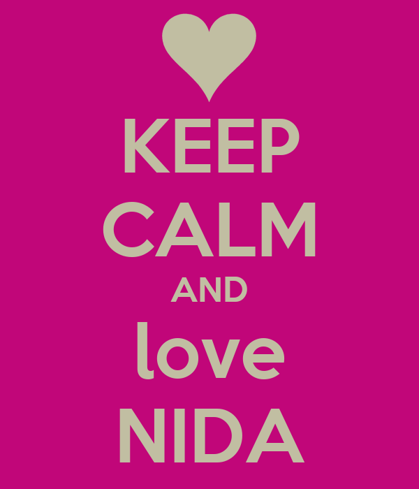 KEEP CALM AND love NIDA