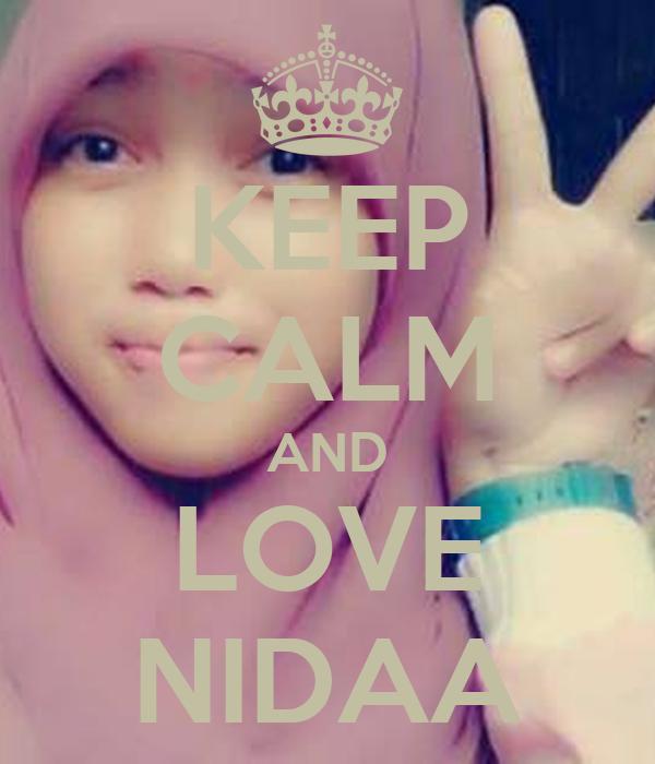 KEEP CALM AND LOVE NIDAA
