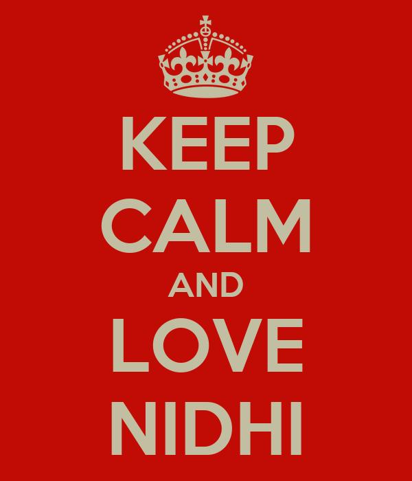 KEEP CALM AND LOVE NIDHI