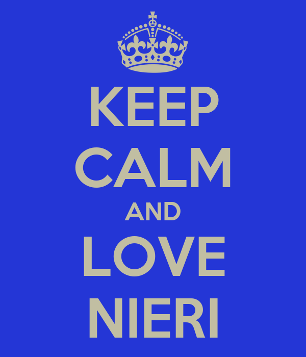 KEEP CALM AND LOVE NIERI