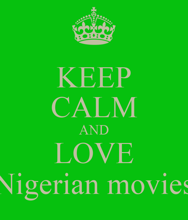 KEEP CALM AND LOVE Nigerian movies