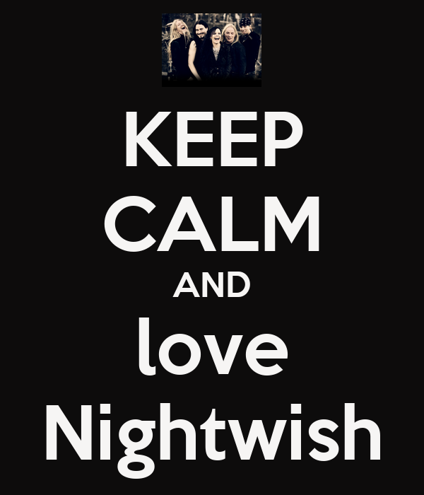 KEEP CALM AND love Nightwish