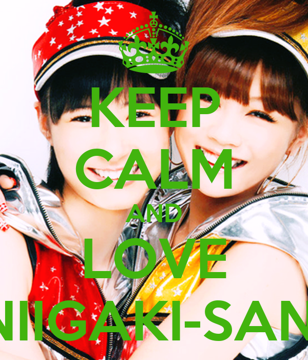 KEEP CALM AND LOVE NIIGAKI-SAN