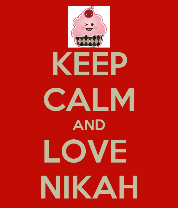 KEEP CALM AND LOVE  NIKAH