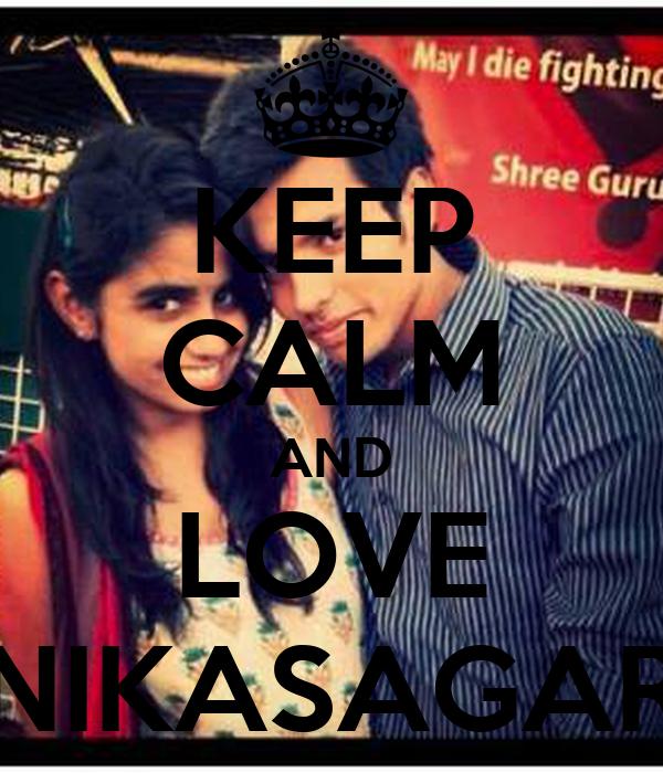 KEEP CALM AND LOVE NIKASAGAR