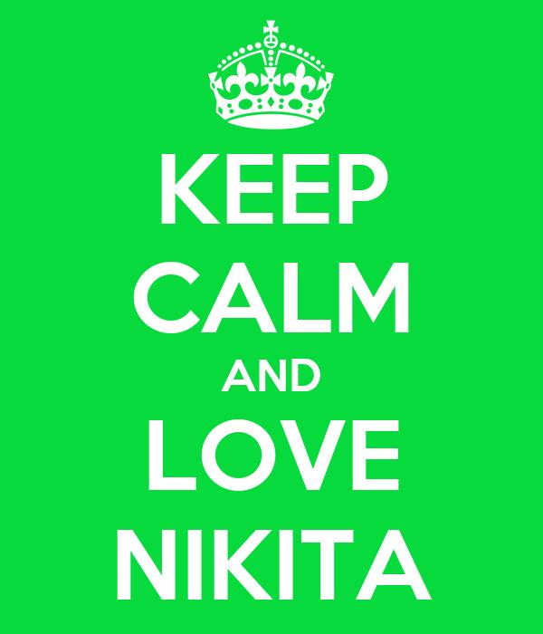 KEEP CALM AND LOVE NIKITA