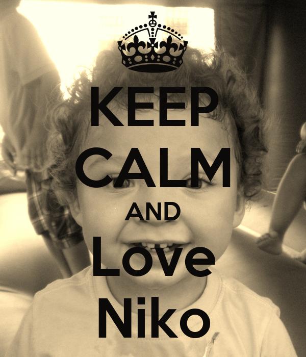 KEEP CALM AND Love Niko