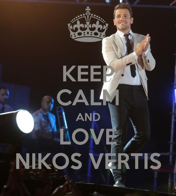 KEEP CALM AND LOVE NIKOS VERTIS