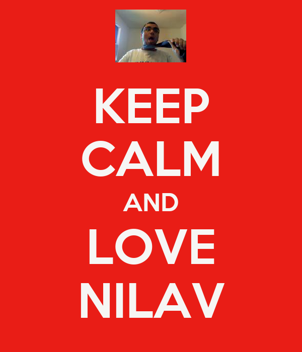 KEEP CALM AND LOVE NILAV
