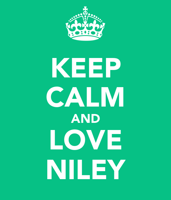 KEEP CALM AND LOVE NILEY