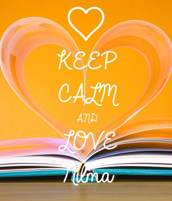KEEP CALM AND LOVE Nilma