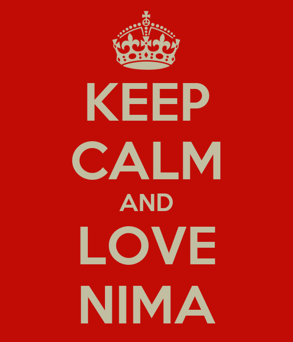 KEEP CALM AND LOVE NIMA