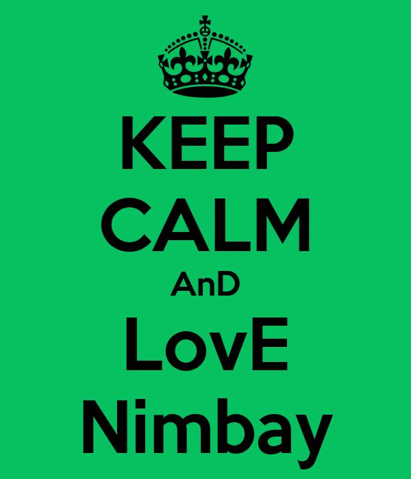 KEEP CALM AnD LovE Nimbay
