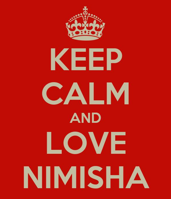 KEEP CALM AND LOVE NIMISHA
