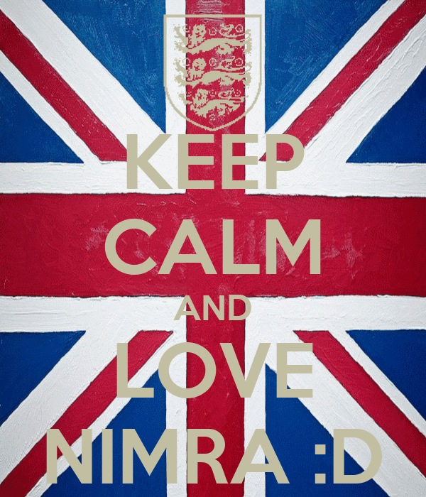 KEEP CALM AND LOVE NIMRA :D