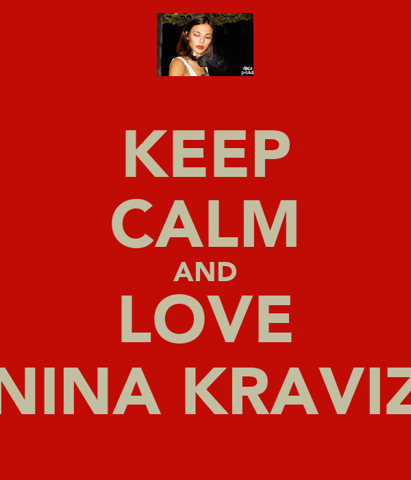 KEEP CALM AND LOVE NINA KRAVIZ