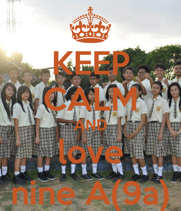 KEEP CALM AND love nine A(9a)