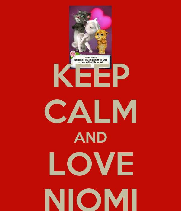 KEEP CALM AND LOVE NIOMI