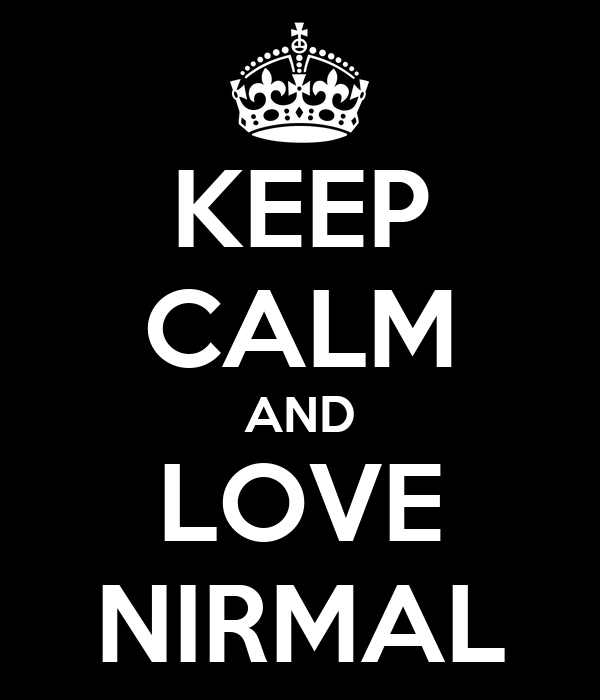 KEEP CALM AND LOVE NIRMAL