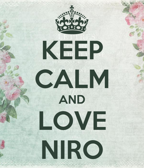 KEEP CALM AND LOVE NIRO