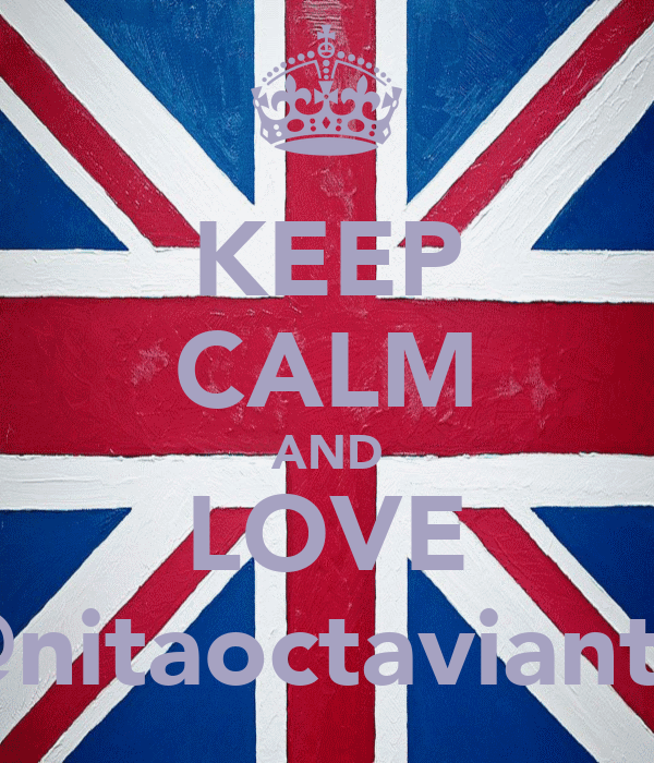 KEEP CALM AND LOVE @nitaoctavianty