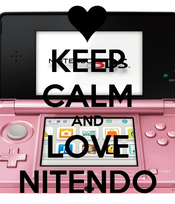 KEEP CALM AND LOVE NITENDO