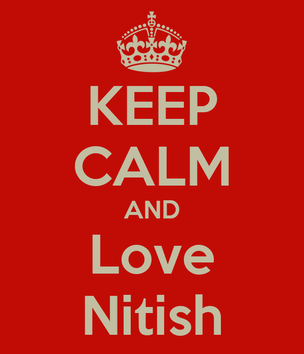 KEEP CALM AND Love Nitish