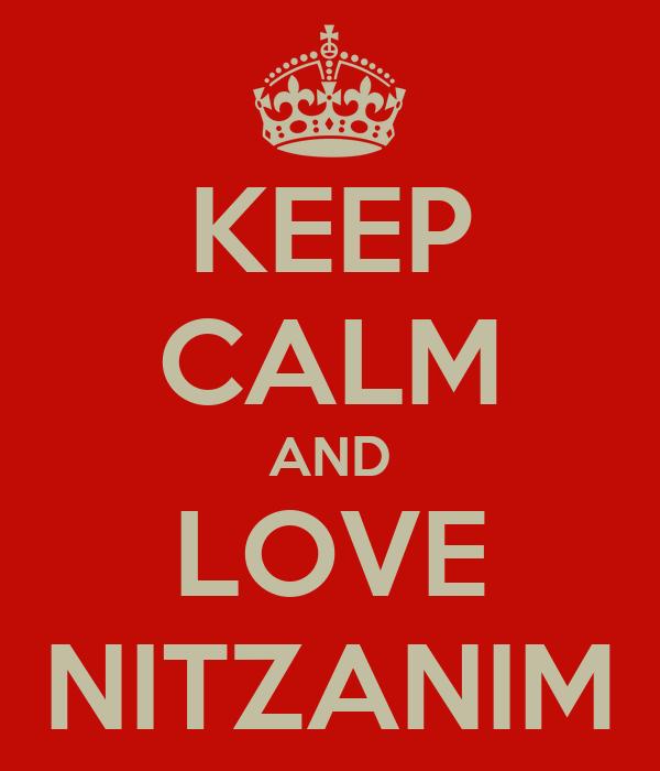 KEEP CALM AND LOVE NITZANIM