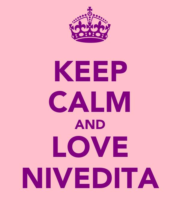 KEEP CALM AND LOVE NIVEDITA