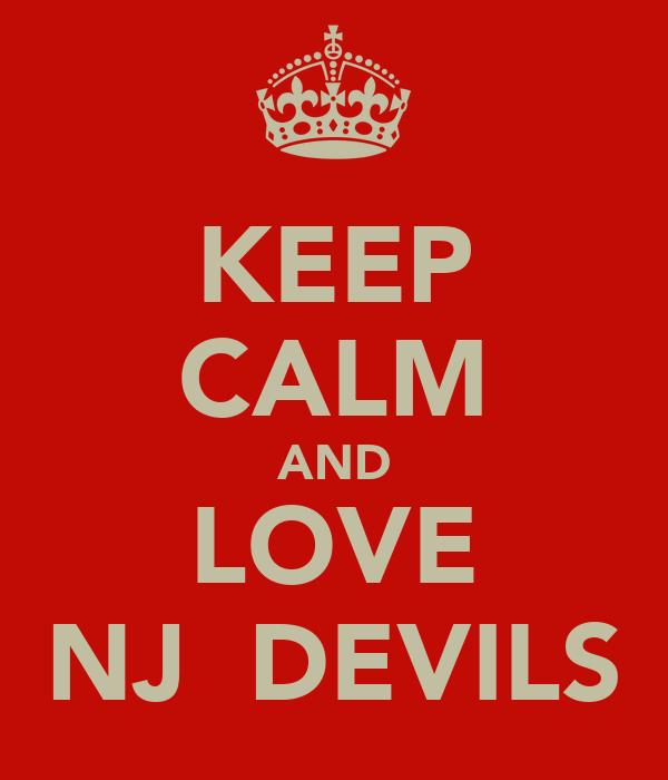 KEEP CALM AND LOVE NJ  DEVILS