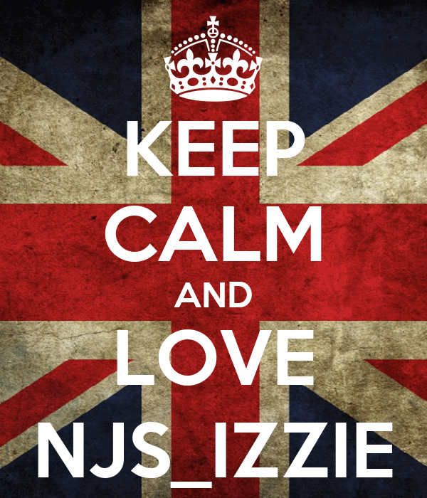 KEEP CALM AND LOVE NJS_IZZIE
