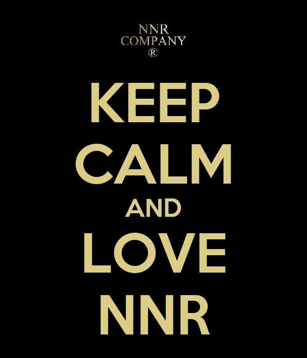 KEEP CALM AND LOVE NNR