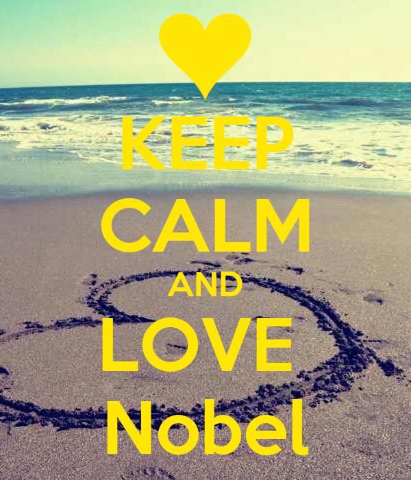 KEEP CALM AND LOVE  Nobel